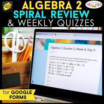 Algebra 2 Spiral Review & Weekly Quizzes | Google Forms | Google Classroom