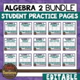 Algebra 2 Editable Student Practice Pages Bundle