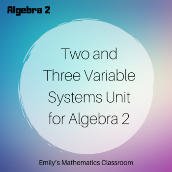 System of Equations (Algebra 2 - Unit 2 Bundled Lessons)