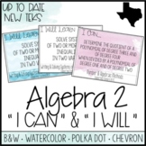 "Algebra 2 TEKS  - ""I Can"" Statements / ""I Will Learn To"" Posters"