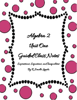 Algebra 2 Unit 1 Guided Notes and Assessments