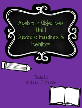 Algebra 2 Unit 1 Quadratic Functions & Relations Objectives