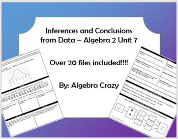 Algebra 2 - Unit 7 Inferences and Conclusions from Data Unit