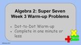 Algebra 2:  Week 3 - Warm up