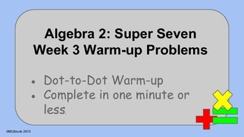 Algebra 2:  Week 3 - Warm up