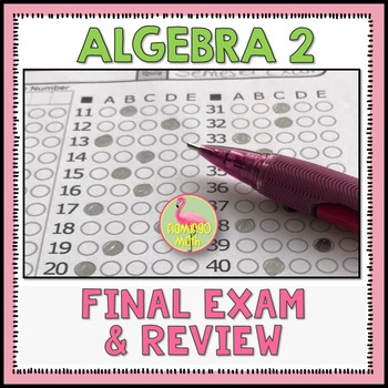 Algebra 2: Year-End Review and Exam