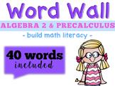 Algebra 2 and PreCalculus Word Wall