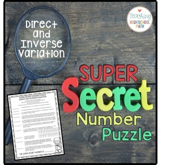 Algebra 2 or PreCalculus Direct and Inverse Variation Super Secret Number Puzzle