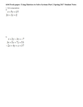 Algebra 2H 4.04 Using Matrices to Solve Systems Part 2 Spring 2017 (Editable)