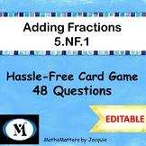 Adding Fractions & Mixed Numbers 5.NF.A.1  { EDITABLE }   48 Questions GAME