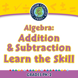Algebra: Addition & Subtraction - Learn the Skill - PC Gr. PK-2