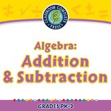 Algebra: Addition & Subtraction - NOTEBOOK Gr. PK-2