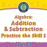 Algebra: Addition & Subtraction - Practice the Skill 1 - NOTEBOOK Gr. PK-2