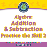 Algebra: Addition & Subtraction - Practice the Skill 2 - NOTEBOOK Gr. PK-2