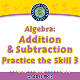 Algebra: Addition & Subtraction - Practice the Skill 3 - NOTEBOOK Gr. PK-2