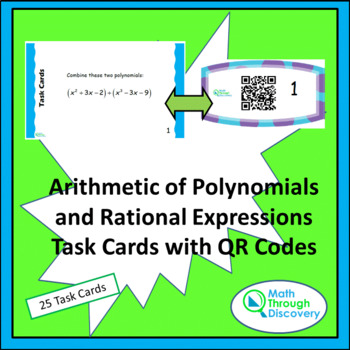 Algebra 1: Arithmetic of Polynomials & Rational Expressions Task Cards-QR Codes