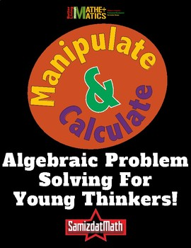 Algebra & Basic Operations for Young People: Manipulate & Calculate