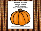 Algebra Bingo-Solving Equations -All 4 Operations-Fall Fun