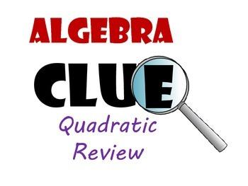 Algebra CLUE Quadratics & Parabolas
