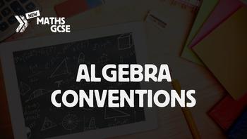 Algebra Conventions - Complete Lesson