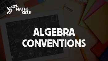 Algebra Conventions - Complete Lesson