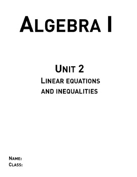 Linear Equations and Inequality - Unit 2 Algebra Curriculu