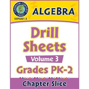 Algebra - Drill Sheets Vol. 3 Gr. PK-2
