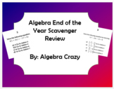 Algebra End of Year Scavenger Hunt