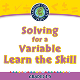 Algebra: Equations - Solving for a Variable - Learn the Skill - PC Gr. 3-5