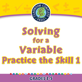 Algebra: Equations - Solving for a Variable - Practice the Skill 1 - PC Gr. 3-5