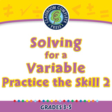 Algebra: Equations - Solving for a Variable - Practice 2 - NOTEBOOK Gr. 3-5