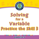 Algebra: Equations - Solving for a Variable - Practice the Skill 3 - PC Gr. 3-5