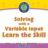 Algebra: Equations - Solving with a Variable Input - Learn the Skill PC Gr. 3-5