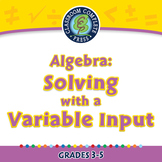 Algebra: Equations - Solving with a Variable Input - NOTEBOOK Gr. 3-5