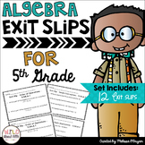 Algebra Exit Slips - 5th Grade