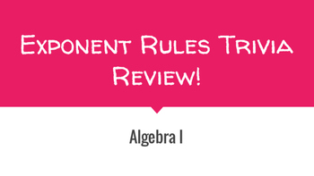 Algebra - Exponent Rules Trivia Review (.pdf)