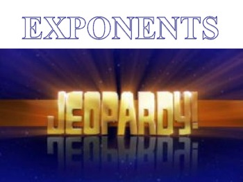 Algebra Exponents Jeopardy Review Game