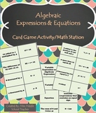 Algebraic Expressions and Equations Card Game Activity or Station