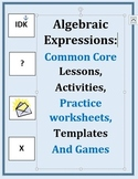 Algebra Expressions Common Core Lessons, Activties and Games