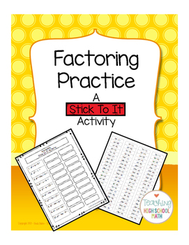 Algebra Factoring - A Stick To It Activity