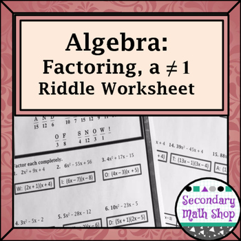 Factoring when a ≠ 1 Practice Riddle Worksheet