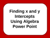 Algebra: Finding x and y Intercepts Step-by-step Power Point