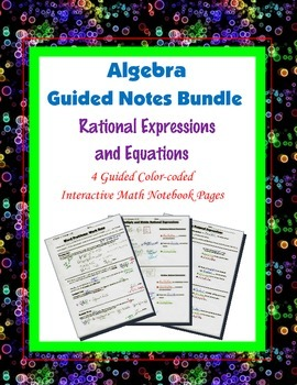 Algebra Guided Interactive Math Notebook (Bundle): Rational Expressions