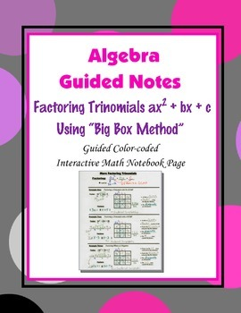 Algebra Guided Interactive Math Notebook Page: Factoring Trinomials, ax^2+bx +c