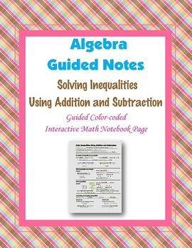 Algebra Guided Interactive Math Notebook Page: Inequalities (add & sub)