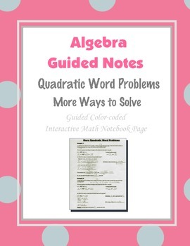 Algebra Guided Interactive Math Notebook Page: More Quadratic Word Problems