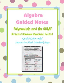 Algebra Guided Interactive Math Notebook Page: Polynomials and the GCMF