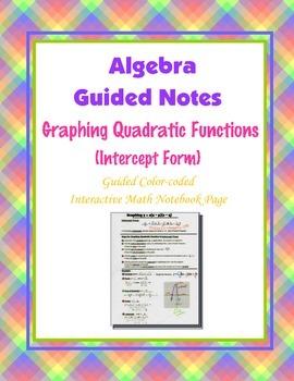 Algebra Guided Interactive Math Notebook Page: Quadratic (Intercept Form)