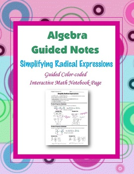 Algebra Guided Interactive Math Notebook Page: Simplifying Radical Expressions.