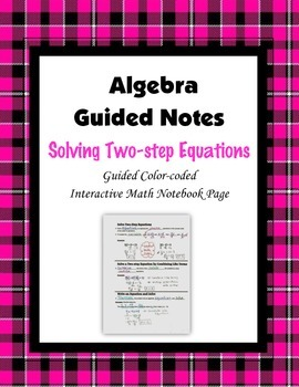 Algebra Guided Interactive Math Notebook Page: Two-step Eq